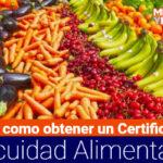 ¿Cómo obtener un Certificado de Inocuidad Alimentaria?